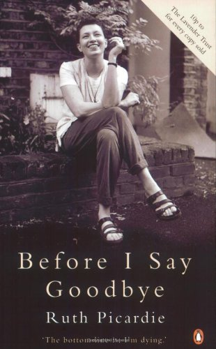 Before I Say Goodbye By Ruth Picardie