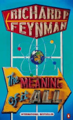 The Meaning of it All (Allen Lane History) By Richard P. Feynman