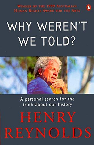 Why Weren't We Told? By Henry Reynolds