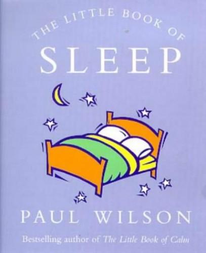The Little Book of Sleep By Paul Wilson