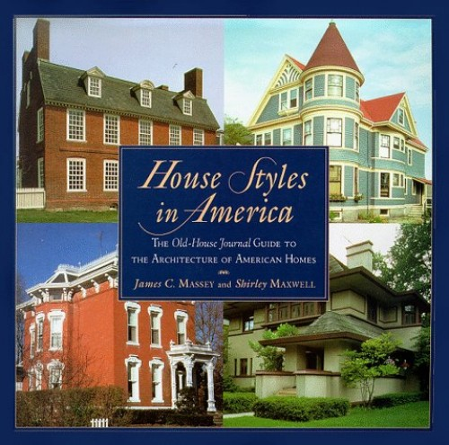 House Styles in America By Shirley Maxwell