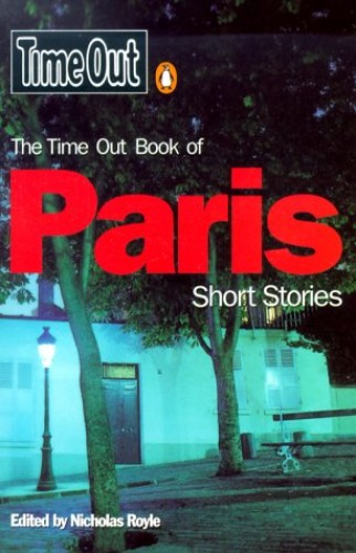 """""""Time Out"""" Book of Paris Short Stories By Edited by Nicholas Royle"""