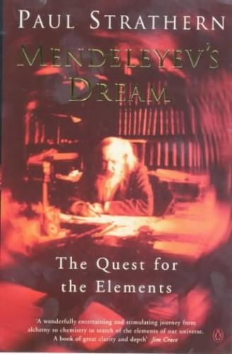Mendeleyev's Dream By Paul Strathern