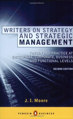Writers on Strategy and Strategic Management By J.I. Moore
