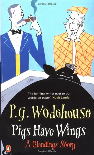 Pigs Have Wings By P. G. Wodehouse