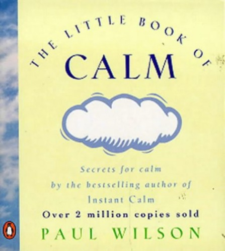 The Little Book Of Calm By Paul Wilson