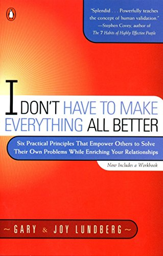 I Don't Have to Make Everything All Better By Gary Lundberg
