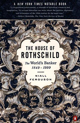 The House of Rothschild: The World's Banker 1849-1999: 2: The World's Banker, 1849-1998 By Niall Ferguson