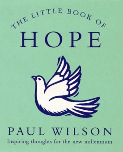 The Little Book of Hope By Paul Wilson