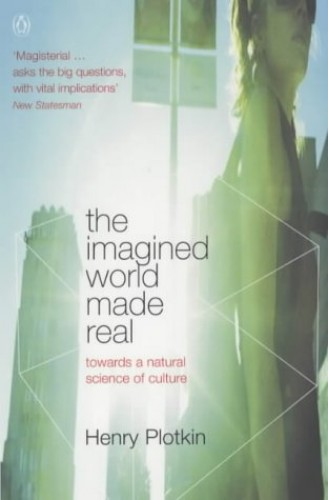 The Imagined World Made Real By H. C. Plotkin