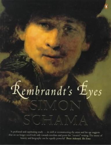 Rembrandt's Eyes By Simon Schama, CBE