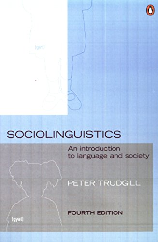 Sociolinguistics: An Introduction to Language and Society By Peter Trudgill