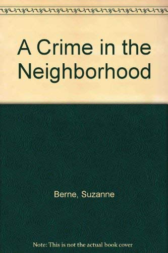 A Crime in the Neighborhood By Suzanne Berne