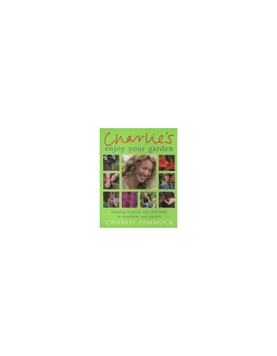 Enjoy Your Garden By Charlie Dimmock