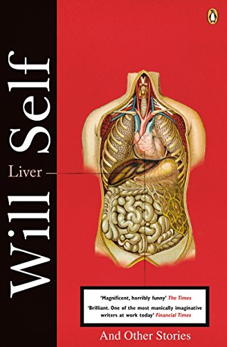 Liver: And Other Stories By Will Self