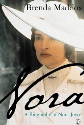 Nora: A Biography of Nora Joyce By Brenda Maddox