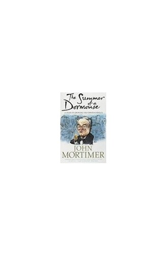 The Summer of a Dormouse By Sir John Mortimer