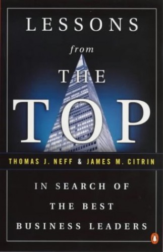 Lessons from the Top By Thomas J Neff