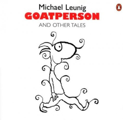Goatperson and Other Tales By Michael Leunig