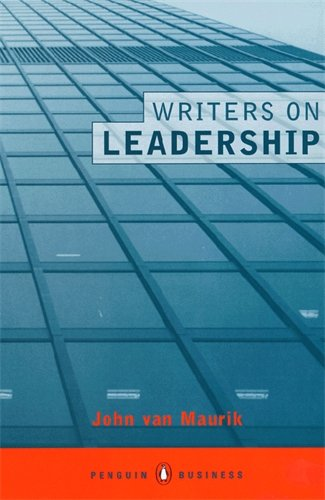 Writers on Leadership By John Van Maurik