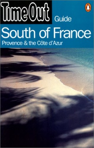 """""""Time Out"""" Guide to South of France, Provence and Cote D'Azur By Created by Penguin Books"""