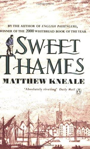 Sweet Thames By Matthew Kneale