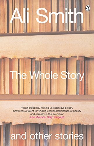 Whole Story and Other Stories By Ali Smith