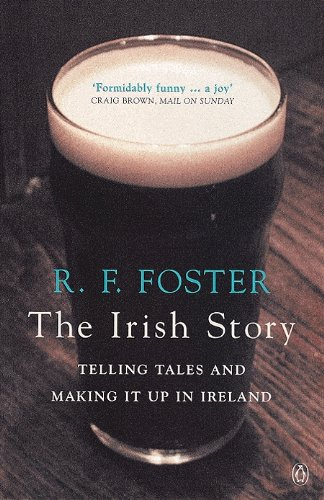 The Irish Story By R. F. Foster
