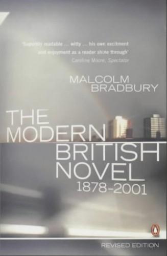 The Modern British Novel By Malcolm Bradbury