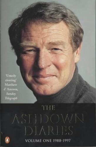 The Ashdown Diaries: Volume 1:1988-1997: 1988-1997 v. 1 By Paddy Ashdown