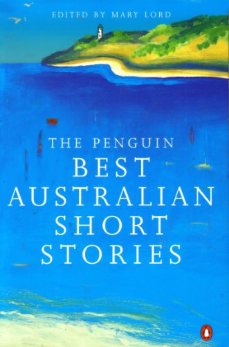 The Penguin Best Australian Short Stories By Edited by Mary Lord