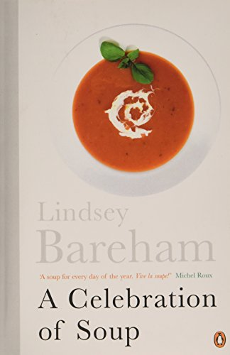 A Celebration of Soup: With Classic Recipes from Around the World by Lindsey Bareham