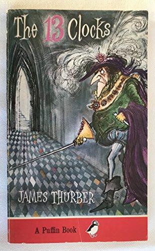 Thirteen Clocks By James Thurber