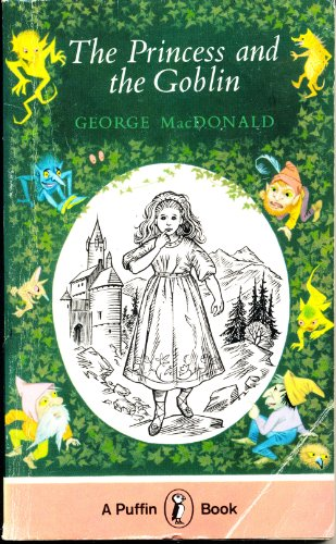Princess and the Goblin By George MacDonald