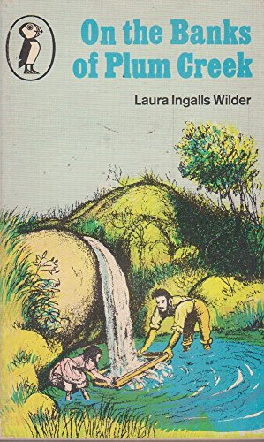On the Banks of Plum Creek (Puffin Books) By Laura Ingalls Wilder