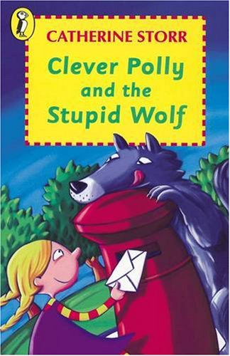 Clever Polly and the Stupid Wolf By Catherine Storr