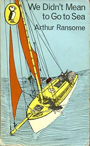 We Didn't Mean to Go to Sea (Puffin Books) By Arthur Ransome