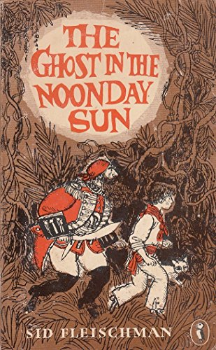 The Ghost in the Noonday Sun By Sid Fleischman