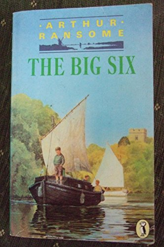 The Big Six (Puffin Books) By Arthur Ransome