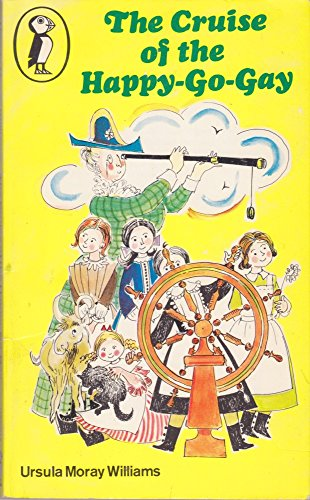 The Cruise of the Happy-Go-Gay (Puffin Books) By Ursula Moray Williams