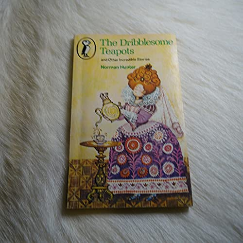 """""""The Dribblesome Teapots and Other Incredible Stories By Norman Hunter"""