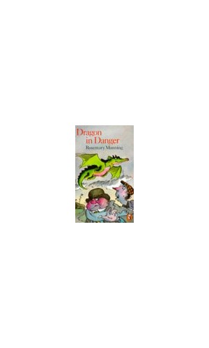 Dragon in Danger By Rosemary Manning