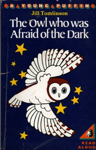The Owl Who Was Afraid of the Dark (Young Puffin Books) By Jill Tomlinson
