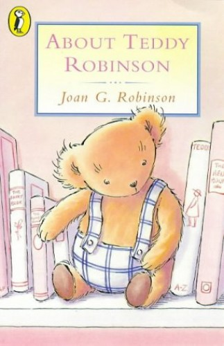 About Teddy Robinson (Young Puffin Books) By Joan G. Robinson