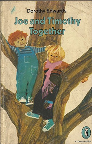 Joe and Timothy Together By Dorothy Edwards