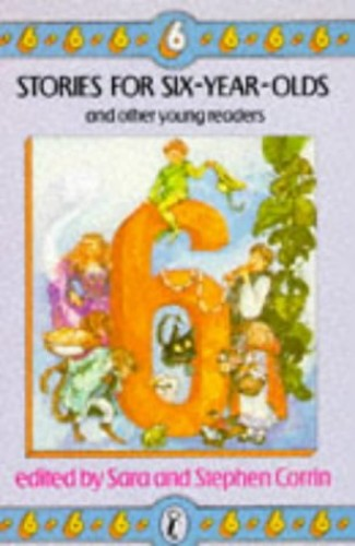 Stories For Six-Year-Olds And Other Young Readers (Young Puffin Books) Edited by Sara Corrin