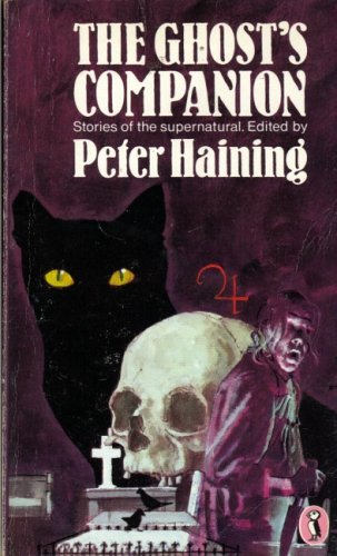 The Ghost's Companion By Edited by Peter Haining