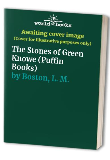 The Stones of Green Knowe (Puffin Books) By L. M. Boston