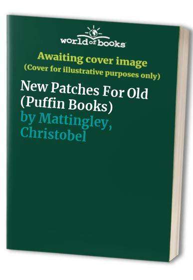 New Patches for Old By Christobel Mattingley