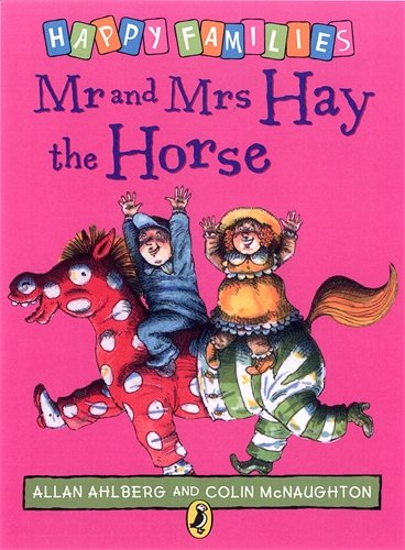 Mr and Mrs Hay the Horse By Allan Ahlberg